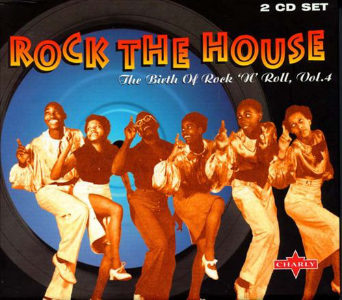 Rock The House - The Birth Of Rock 'N' Roll – Vol. 4 (2CD)-0