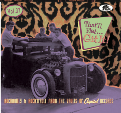 That'll Flat Git It! Vol. 37 - Rockabilly & Rock 'n' Roll From The Vaults Of Capitol Records-0